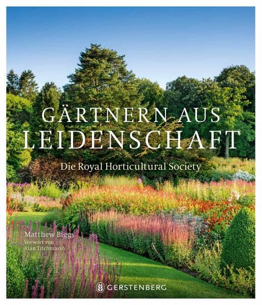Gärtnern aus Leidenschaft - Die Royal Horticultural Society