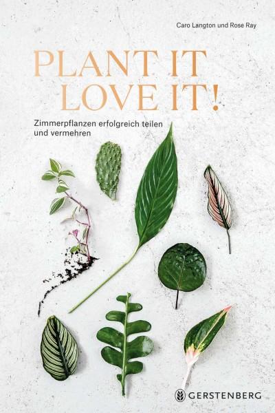 Plant it - Love it! Buch 208 Seiten